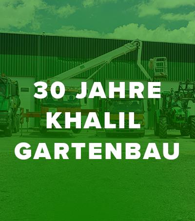 <h2>30 Jahre Khalil Gartenbau</h2>